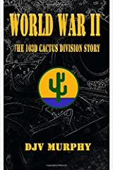 World War II: The 103d Cactus Division Story Paperback