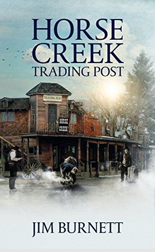 Horse Creek Trading Post: A Western Adventure From The Author of