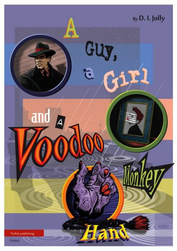 A Guy, a Girl and a Voodoo Monkey Hand by [Jolly, D.I.]