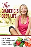 img - for Type 2 Diabetes Destoyer: The Diabetic s Best Life, You Can Reverse Your Diabetes and Living Your Best Life Ever!: Exactly What Every Diabetic Needs to Diabetes Diet, Type 2 Diabetes diet book / textbook / text book
