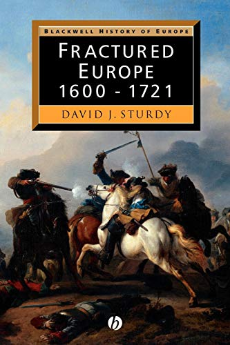 Fractured Europe: 1600 - 1721