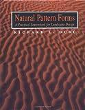Natural Pattern Forms: A Practical Sourcebook forLandscape Design