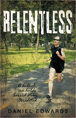 Relentless: A hellish, no holds barred story... Unedited
