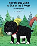 img - for How the Dog Came to Live at the Z House book / textbook / text book