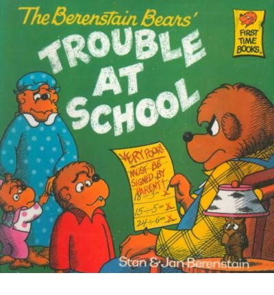 The Berenstain Bears Trouble at School (First Time Books)