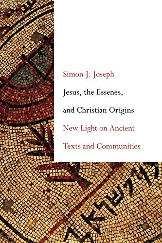 (Jesus, the Essenes, and Christian Origins: New Light on Ancient Texts and Communities )