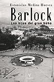 Barlock: Los hijos del gran búho (Volume 1) (Spanish Edition)