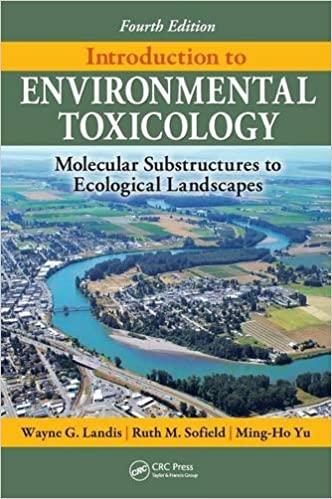 Molecular Substructures to Ecological Landscapes Introduction to Environmental Toxicology Fourth Edition