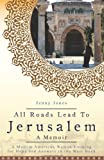 All Roads Lead to Jerusalem, Jenny Lynn Jones, 0991069951