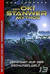 Gefangen auf der Dschungelwelt (Oki Stanwer und das Terrorimperium 13)