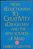 From Reductionism to Creativity, Herbert V. Guenther, 087773450X