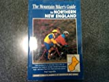 The Mountain Biker's Guide to Northern New England, Paul Angiolillo, 1560441968