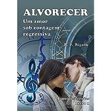 ALVORECER: Um  Amor Sob Contagem Regressiva (Luminescências Livro 1)