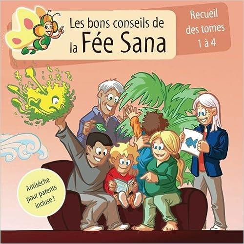 Recueil des Tomes 1 à 4: Les bons conseils de la Fée Sana