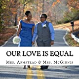 Our Love Is Equal, Armstead and McGinnis, 1494260085