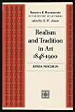 Realism and Tradition in Art, Eighteen Forty-Eight - Nineteen Hundred : Sources and Documents, Nochlin, Linda, 0137665849