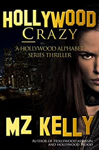 Hollywood Crazy by M.Z. Kelly ebook deal
