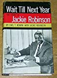 img - for Wait Till Next Year: The Life Story of Jackie Robinson book / textbook / text book