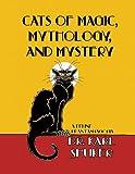 Cats of Magic, Mythology and Mystery, Karl P. N. Shuker, 1909488038