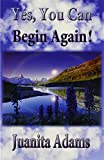 img - for Yes, You Can Begin Again! book / textbook / text book