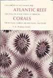 img - for Atlantic Reef Corals; A Handbook of the Common Reef and Shallow-Water Corals of Bermuda, the Bahamas, Florida, the West Indies, and Brazil book / textbook / text book
