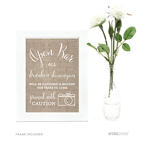 Andaz Press Wedding Framed Party Signs, Country Burlap Printed, 5x7-inch, Open Bar All Drunken Shenanigans Will be Captured and Mocked For Years to Come Proceed with Caution Sign, 1-Pack]()