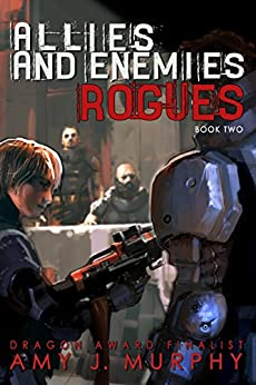Allies and Enemies: Rogues, Book 2 (Allies and Enemies Series) by [Murphy, Amy J.]