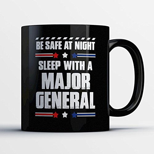 Major General Coffee Mug – Be Safe At Night Sleep With A Major General - Funny 11 oz Black Ceramic Tea Cup - Humorous and Cute Major General Gifts with Major General Sayings