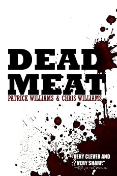 Dead Meat by [Williams, Patrick, Williams, Chris]