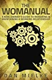 The Womanual: A non-owner's guide to repairing and maintaining a working relationship