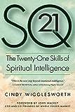 SQ21: The Twenty-One Skills of Spiritual Intelligence