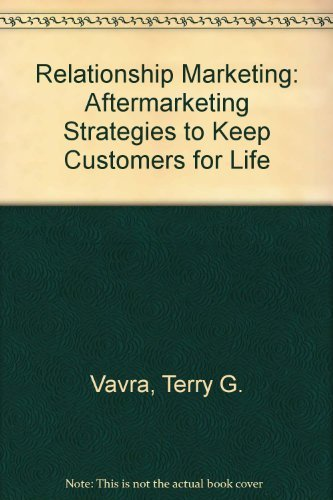 Aftermarketing: How to Keep Customers for Life Through Relationship Marketing by Terry G. Vavra (1992-06-01)