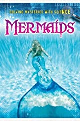 Mermaids (Solving Mysteries With Science) by Lori Hile (2013-02-01) Paperback