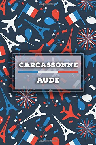 Carcassonne - Aude: Lined Travel Journal, Cute Notebook, Perfect gift for your Trip in France States and Cities: Amazon.es: Publishing, France Journal: Libros en idiomas extranjeros