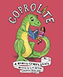 img - for Coprolite: A Really Crappy Story [full color illustrations, hidden pictures & photographs] book / textbook / text book