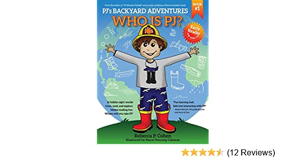 Pj S Backyard Adventures Who Is Pj Rebecca P Cohen Marni