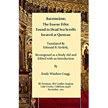 Ascension : The Essene Ethic: The Gospels of the Essene Movement