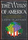 The Wines of America, Leon David Adams, 0395154561