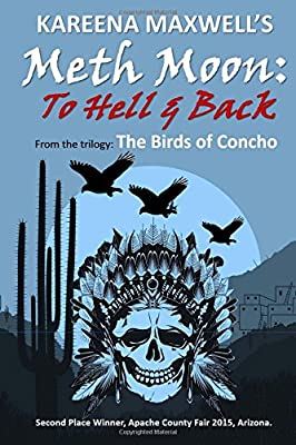 Thriller: Meth Moon: To Hell & Back: A Native American story about meth and how it destroys lives (The Birds of Concho Trilogy) (Volume 2)