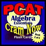 PCAT Prep Test ALGEBRA REVIEW Flash Cards-CRAM NOW!-PCAT Exam Review Book & Study Guide (PCAT Cram Now! 2)
