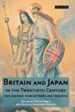 img - for Britain and Japan in the Twentieth Century: One Hundred Years of Trade and Prejudice (Library of International Relations) by Philip Towle (2007-04-25) book / textbook / text book