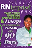 img - for RNterprise!: Take your Nursing Knowledge and Emerge with an Entrepreneurial Passion in 90 days book / textbook / text book