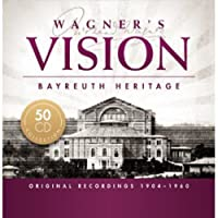 Wagner's Vision - Bayreuth Heritage