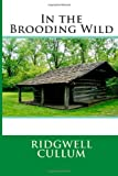 In the Brooding Wild, Ridgwell Ridgwell Cullum, 149546296X