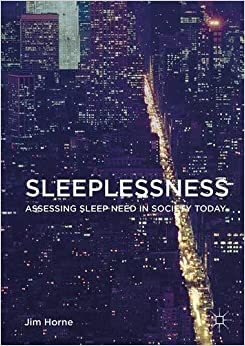 Book Sleeplessness: Assessing Sleep Need in Society Today