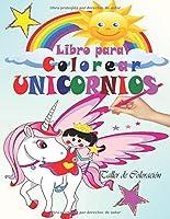 Libro Para Colorear Unicornios: Libro Unicornio