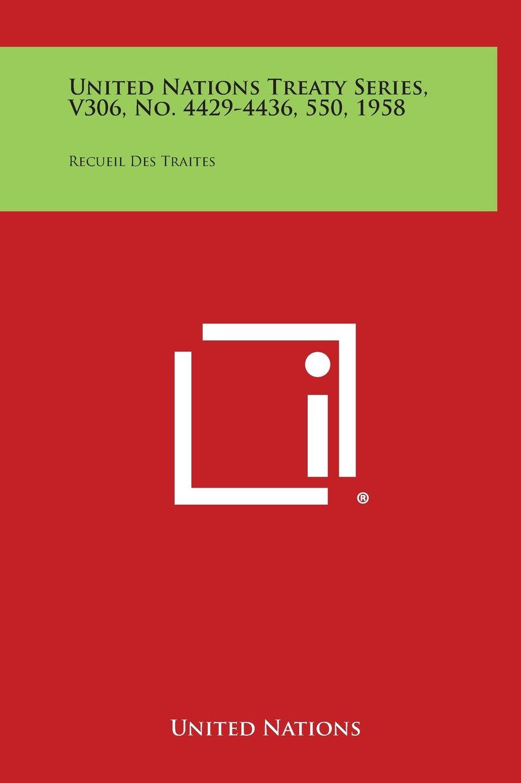 Download United Nations Treaty Series, V306, No. 4429-4436, 550, 1958: Recueil Des Traites pdf