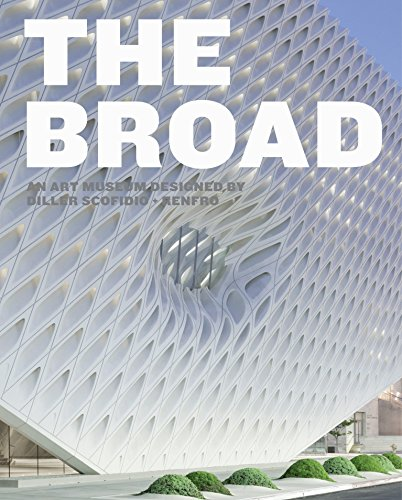 The Broad: An Art Museum Designed by Diller Scofidio + Renfro by Heyler Joanne