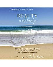 Beauty in the Break Up