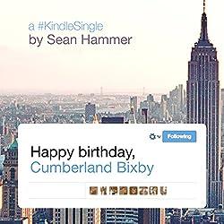 Happy Birthday, Cumberland Bixby